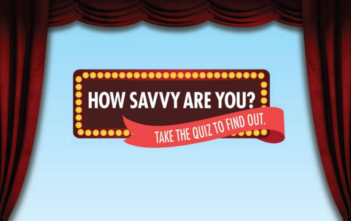 How Savvy Are You? Take the quiz to find out.